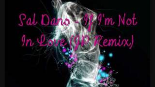 Jody Watley -  If I'm not in love with you  (Sal Dano Remix)