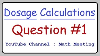 Dosage Calculations - Practice Question #1