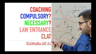 TLOItalks EP 21 | Coaching required  | No Coaching required | CLAT | Law entrance exams
