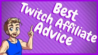 What To Do After Twitch Affiliate!   Twitch Affiliate Advice!