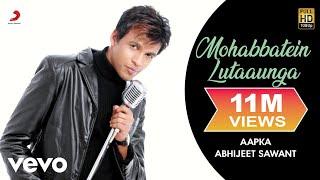 Abhijeet Sawant - Mohabbatein Lutaaunga - YouTube