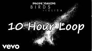 Imagine Dragons - Birds ft. Elisa [10 Hour Loop]