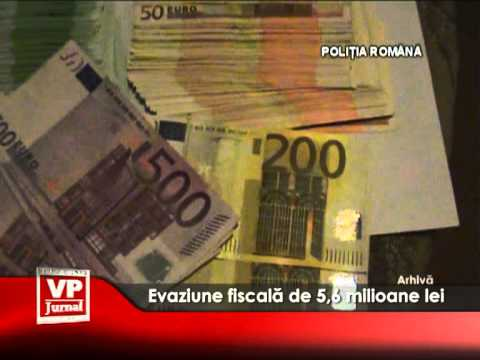 Evaziune fiscală de 5,6 milioane lei