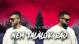 HEKIII x JBOY - NEM TALÁLOK RÁD (Official Music Video)
