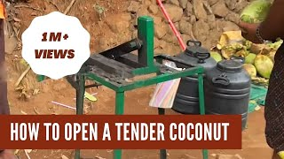 How to Open a Tender Coconut?