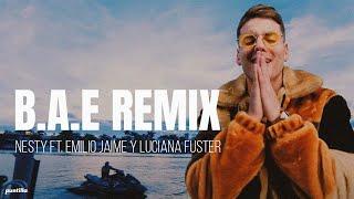 B.a.e Remix Ft. Emilio Jaime Y Luciana Fuster - Nesty