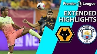 Wolves v. Manchester City | PREMIER LEAGUE ASIA TROPHY EXTENDED HIGHLIGHTS | 7/20/19 | NBC Sports