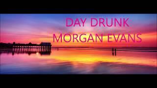 Morgan Evans Day Drunk (Lyrics)