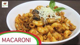 Macaroni Recipe   Indian Style Pasta Recipe   Italian Recipe