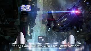 Phong Cảnh Đời Này Đều Liên Quan Đến Em Remix ( 1 Hour ) | Nhạc Tiktok