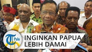 Menkopolhukam Mahfud MD Ingin Papua Damai Lebih Kondusif dan Aman