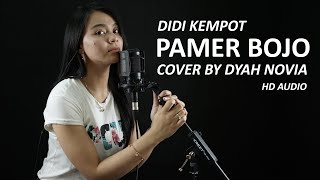 PAMER BOJO - DIDI KEMPOT COVER BY DYAH NOVIA ( HD AUDIO )