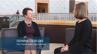 Home Care Insights w/ Donna DeBlois, CEO of MaineHealth Care at Home