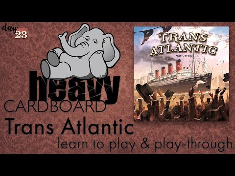 Trans Atlantic 4p Play-through & Roundtable discussion by Heavy Cardboard