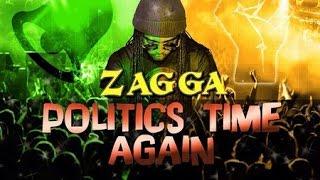 Zagga - Politics Time Again - February 2016