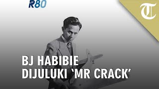 Almarhum BJ Habibie Mendapat Julukan Mr Crack, Ini Alsannya