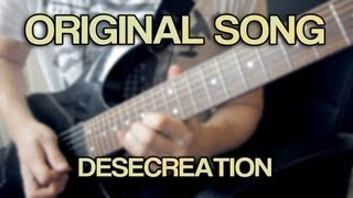 Original Song - Desecreation [7 String, Metal, Djent, Groove] // TABS