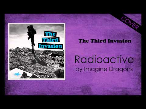 Radioactive by Imagine Dragons (The Third Invasion cover)