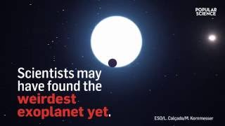 Scientists May Have Found The Weirdest Exoplanet Yet