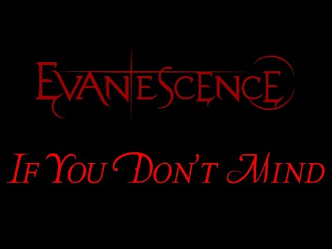 Evanescence - If You Don't Mind (The Open Door Outtake)