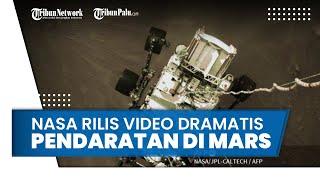 NASA Rilis Video Dramatis Pendaratan di Mars, Ada Rekaman Suara dan Foto-foto Berwarna Perseverance