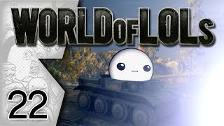 World of Tanks│World of LoLs - Episode 22