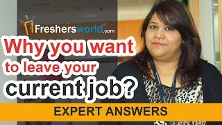 Why do you want to leave your current job? - Expert Answers, Interview tips