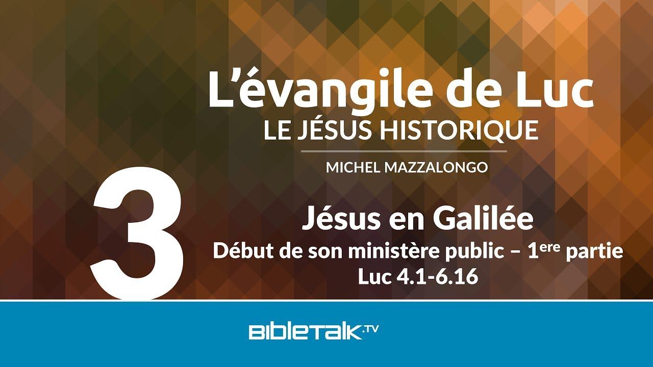 3. Jésus en Galilée : Début de son ministère public