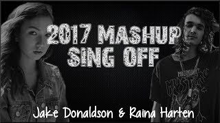 Lyrics: 2017 Mashup   SING OFF (Jake Donaldson & Raina Harten)