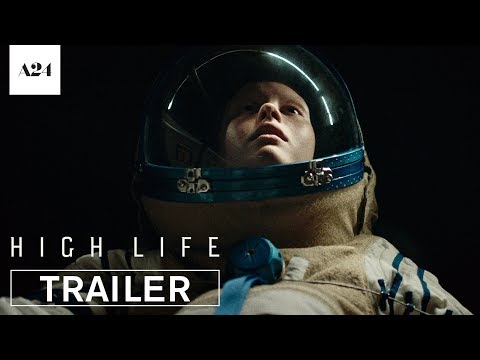 High Life - Official Trailer (HD)