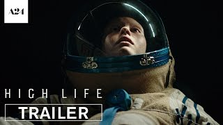 Trailer of High Life (2019)