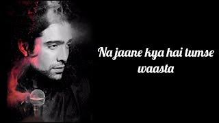 Na Jaane Kya Hai Tumse Waasta Lyrics | Kuch Kuch Locha