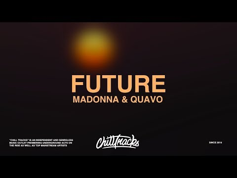 Madonna & Quavo – Future (Lyrics)