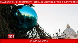 St. Peter's Square-Inauguration of the Nativity scene and lighting of the Christmas tree  2019-12-05