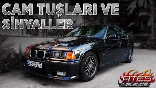 UFAK DOKUNUŞLAR | SİNYALLER VE CAM TUŞLARI | BMW E36 3.30i STROKER