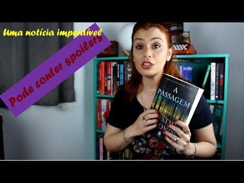 Dissecando o Livro: A Passagem (Resenha e Surpresas)