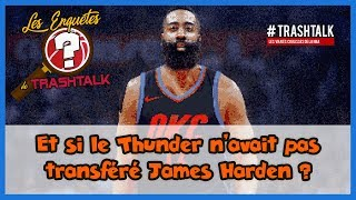 Et si le Thunder n'avait pas transféré James Harden ?