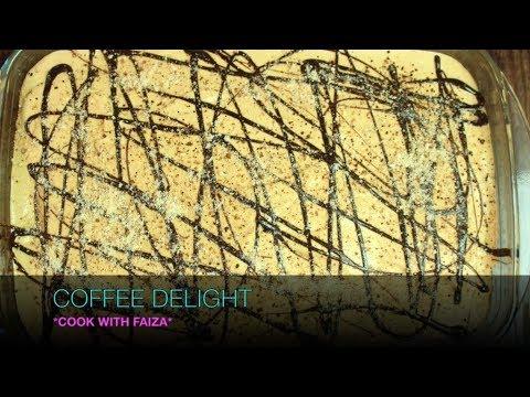 COFFEE DELIGHT – کافی ڈیلائیٹ – कॉफी डी लाइट *COOK WITH FAIZA*