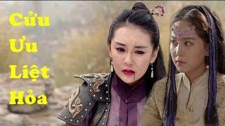 Phim Lẻ Hay 2019: CỬU ƯU LIỆT HỎA (Thuyết Minh)