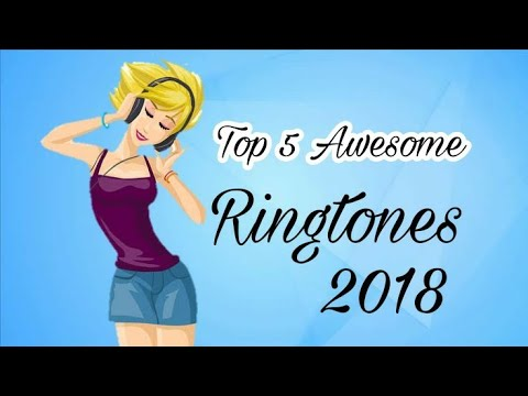 Top 5 Awesome Ringtones 2018   Download Now  