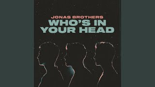Jonas Brothers Who\'s In Your Head