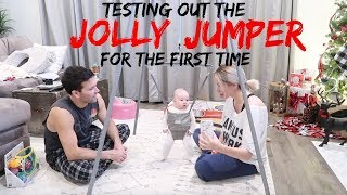 TESTING OUT THE JOLLY JUMPER FOR THE FIRST TIME