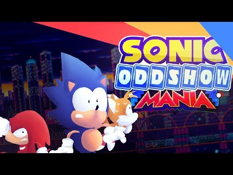 Sonic Oddshow Mania [Collab]