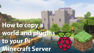 How To Copy A World And Plugins To Your Pi Minecraft Server