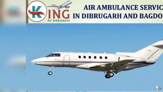 Get Excellent and Smart Air Ambulance Service in Dibrugarh by King