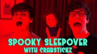 Spooky Sleepover with Crabstickz