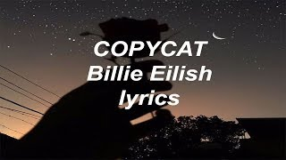 CopycatBillie Eilish Lyrics