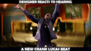 DESIIGNER REACTS TO HEARING A NEW CRANK LUCAS BEAT