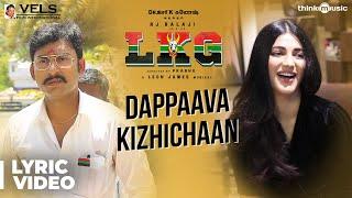 LKG   Dappaava Kizhichaan Song ft. Shruti Hassan   RJ Balaji, Priya Anand   Leon James   K.R.Prabhu