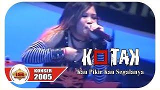 Gambar cover Kotak - Kau Pikir Kaulah Segalanya (Live Konser Ancol 31 Desember 2005)
